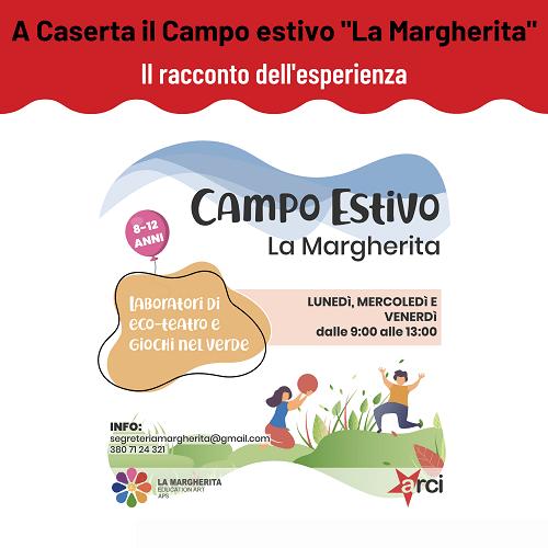 """Il racconto del Campo estivo """"La Margherita"""" a Caserta"""